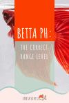 Best pH Level For Betta Fish